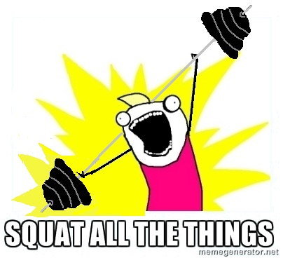 Squat All the Things
